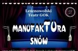 Lesznowolski Teatr Manufaktura Snów zaprasza do GOK Stara Iwiczna na premierę sztuki ADAMM