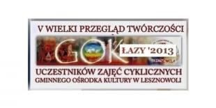 V Wielki Przegląd Uczestników Zajęć Cyklicznych GOK Lesznowola 2013 w Łazach