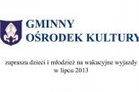 GOK Tarczyn zaprasza na wakacyjne wyjazdy w lipcu 2013