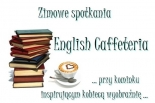 Zimowe spotkania English Caffeteria  w Piasecznie