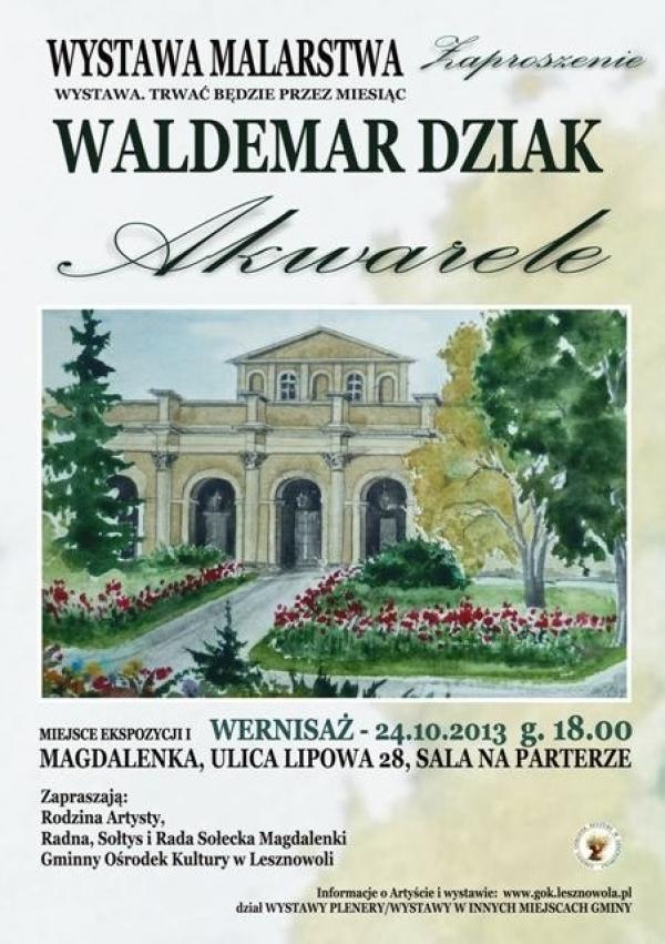 Waldemar Dziak - Akwarele - Wystawa w Magdalence