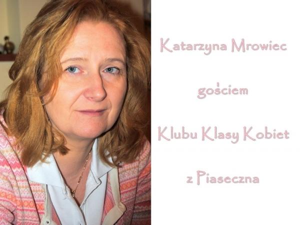 Katarzyna Mrowiec gościem Klubu Klasy Kobiet w Piasecznie