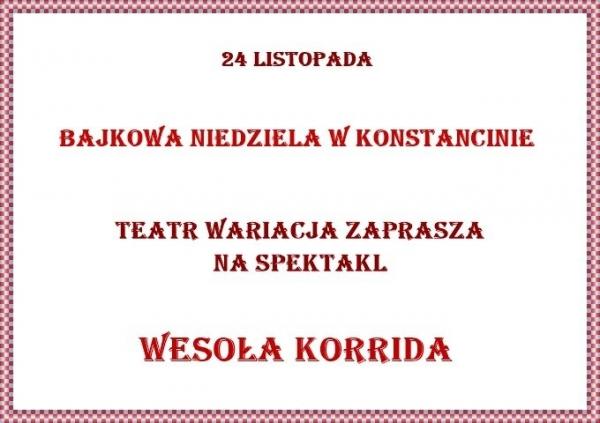 Bajkowa niedziela w Konstancinie - WESOŁA KORRIDA