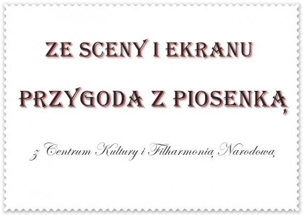 PRZYGODA Z PIOSENKĄ z Centrum Kultury i Filharmonią Narodową