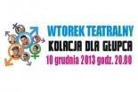 Wtorek Teatralny w piaseczyńskim Centrum Kultury KOLACJA U GŁUPCA