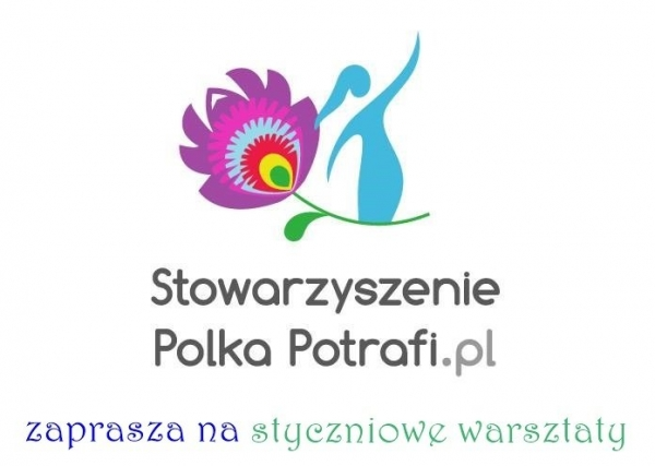 Styczniowe warsztaty w Stowarzyszeniu Polka Potrafi.pl w Piasecznie