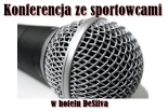 Konferencja ze sportowcami w hotelu DeSilva