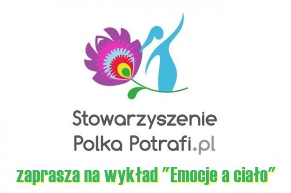 Emocje a ciało w Stowarzyszeniu Polka Potrafi.pl