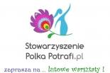 Szkoła Rodzica i Laboratorium Rodzica w Stowarzyszeniu Polka Potrafi.pl