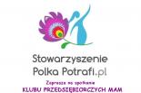 Stowarzyszenie Polka Potafi.pl gości Klub Przedsiębiorczych Mam