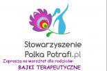 Bajki terapeutyczne w Stowarzyszeniu Polka Potrafi.pl