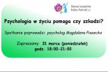 """""""Psychologia w życiu pomaga czy szkodzi""""- warsztat w Stowarzyszeniu Polka Potrafi.pl"""