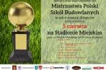 Mistrzostwa Polski Szkół Budowlanych w piłce nożnej chłopców - Góra Kalwaria 2014