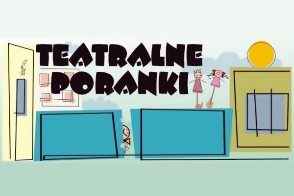 Teatralne Poranki z piaseczyńskim Centrum Kultury