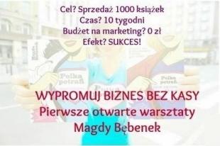 """""""Wypromuj biznes bez kasy"""" - warsztat Magdy Bębenek w Stowarzyszeniu Polka Potrafi.pl"""
