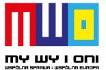 My, Wy i Oni = wspólna sprawa = Wspólna Europa - nabór do projektu