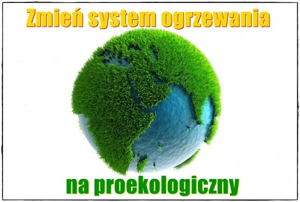 Zmień system ogrzewania na proekologiczny - dofinansowanie