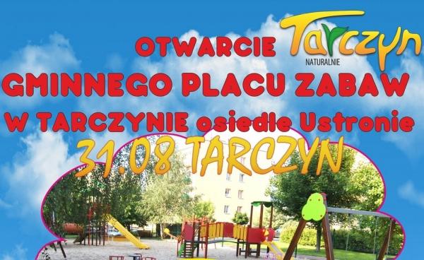 Otwarcie gminnego placu zabaw w Tarczynie