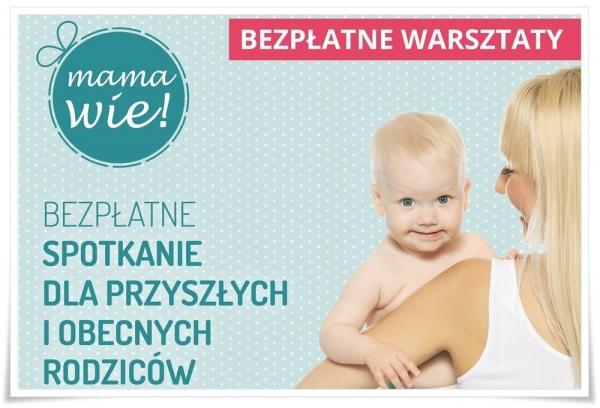 """BEZPŁATNE WARSZTATY """"MAMA WIE!"""" w Piasecznie"""