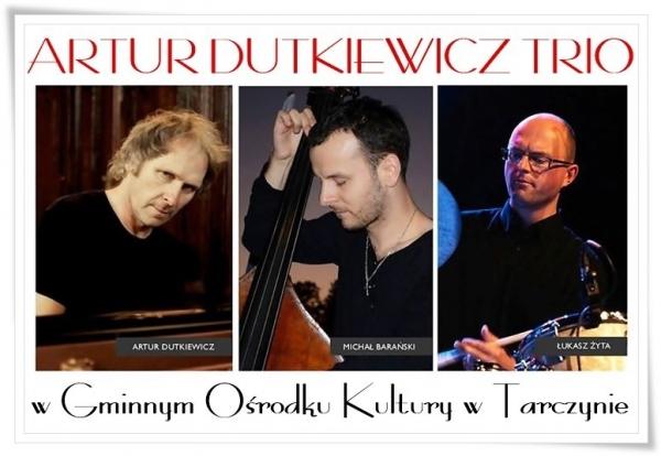 NIEMEN IMPROWIZACJE koncert ARTUR DUTKIEWICZ TRIO w Tarczynie