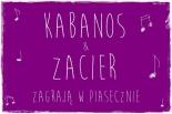 KABANOS i Zacier zagrają w Piasecznie
