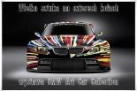 Wielka sztuka na czterech kołach - wystawa BMW Art Car Collection