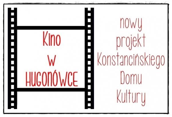 Kino w HUGONÓWCE nowy projekt Konstancińskiego Domu Kultury