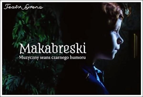 Makabreski. Muzyczny seans czarnego humoru w Teatrze Syrena