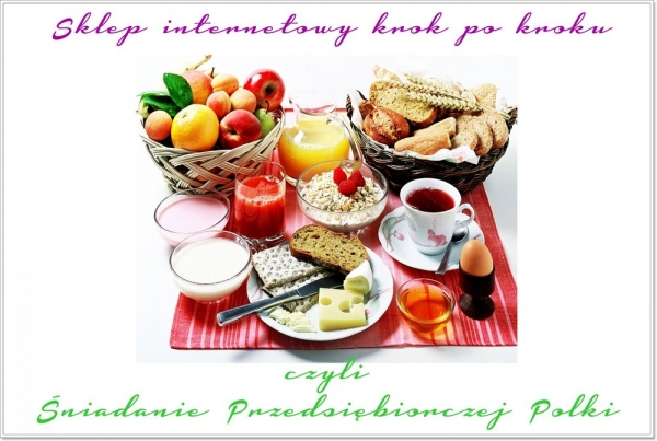 Sklep internetowy krok po kroku czyli Śniadanie Przedsiębiorczej Polki