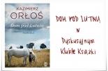 DOM POD LUTNIĄ w Dyskusyjnym Klubie Książki