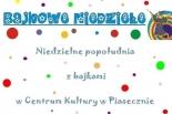 BAJKOWA NIEDZIELA Z Centrum Kultury w Piasecznie