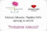 Przebudzenie kobiecości - warsztat w Zalesiu Górnym
