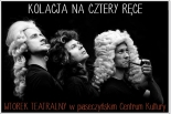 WTOREK TEATRALNY w piaseczyńskim Centrum Kultury - KOLACJA NA CZTERY RĘCE