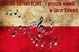 """Koncert Patriotyczny """"I przyszła wolność"""" w Górze Kalwarii"""