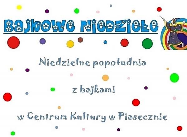 Bajkowa Niedziela w Centrum Kultury w Piasecznie