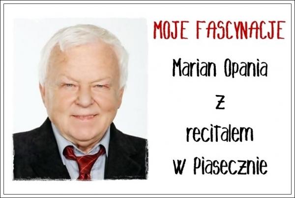 MOJE FASCYNACJE - Marian Opania z recitalem w Piasecznie