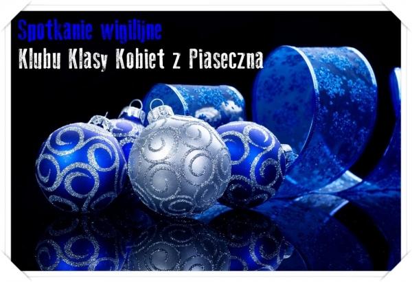 Spotkanie wigilijne Klubu Klasy Kobiet z Piaseczna