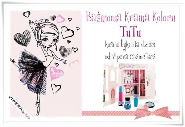 Baśniowa Kraina Koloru TUTU - kosmetyki dla dzieci od Vipera Cosmetics