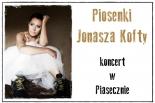 Piosenki Jonasza Kofty - koncert w Piasecznie
