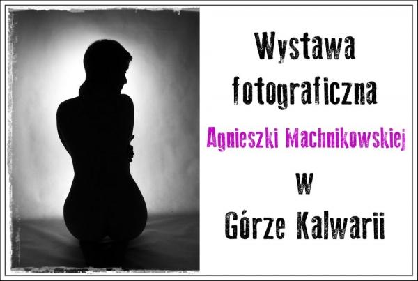 Wystawa fotograficzna Agnieszki Machnikowskiej w Górze Kalwarii