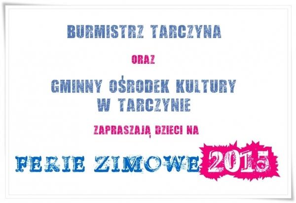 Ferie Zimowe 2015 w Tarczynie