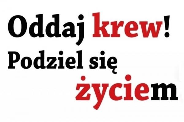 Oddaj krew. Podziel się życiem! - zbiórki krwi w Piasecznie