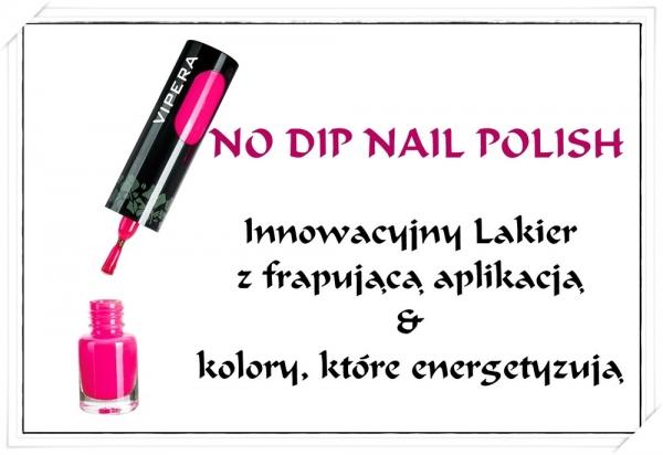 NO DIP NAIL POLISH Innowacyjny Lakier z frapującą aplikacją od Vipera Cosmetics