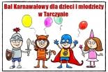 Bal karnawałowy dla dzieci i młodzieży w Tarczynie