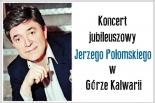 Koncert jubileuszowy Jerzego Połomskiego w Górze Kalwarii