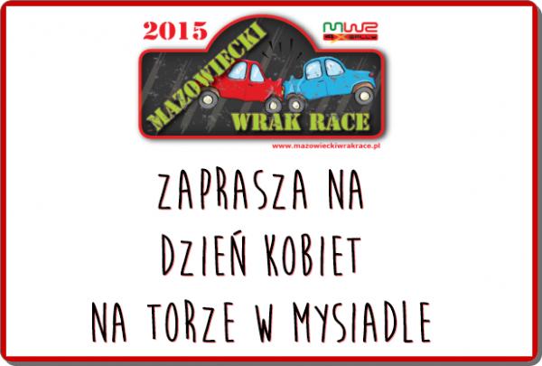 Dzień Kobiet na torze w Mysiadle z Mazowieckim Wrak Race