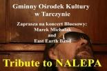 Tribute to NALEPA – koncert Bluesowy w Tarczynie
