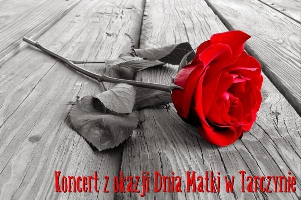 Koncert z okazji Dnia Matki w Tarczynie