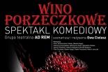 WINO PORZECZKOWE - spektakl komediowy w Konstancinie