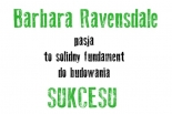 Barbara Ravensdale - pasja to solidny fundament do budowania sukcesu